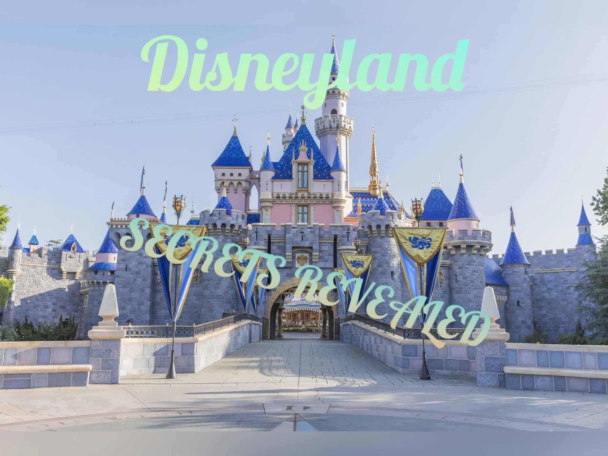Disneyland Secrets revealed